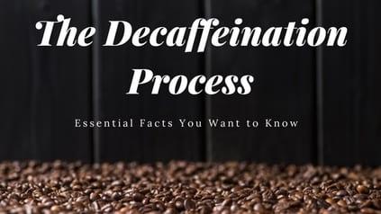 Decaffeinate Process coffee